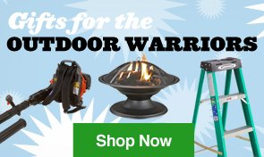 Gifts for the Outdoor Warriors. Shop Now.