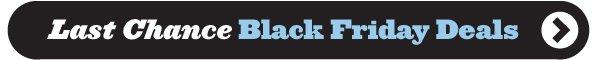 Last Chance Black Friday Deals