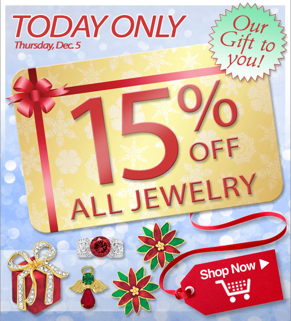 Today Only - 15% Off All Jewelry & Free Shipping! - Shop Now >>