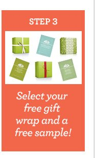 STEP 3 Select your free gift wrap and a free smaple