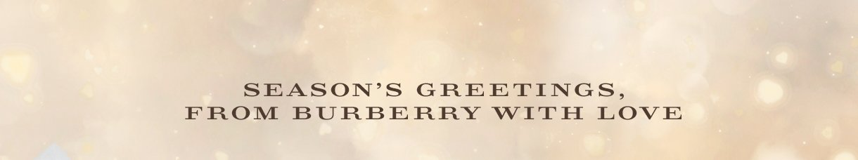 Season's greetings, from Burberry with love