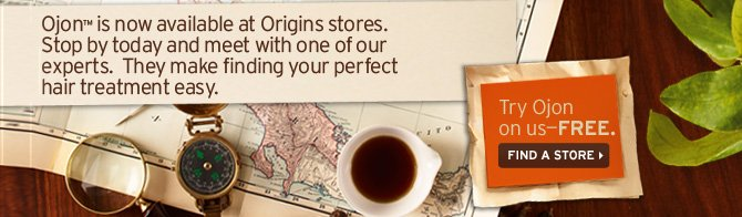 Ojon  is now available at Origins stores Stop by today and meet with one of  our experts They make finding your perfect hair treatment easy Try Ojon  on us FREE FIND A STORE