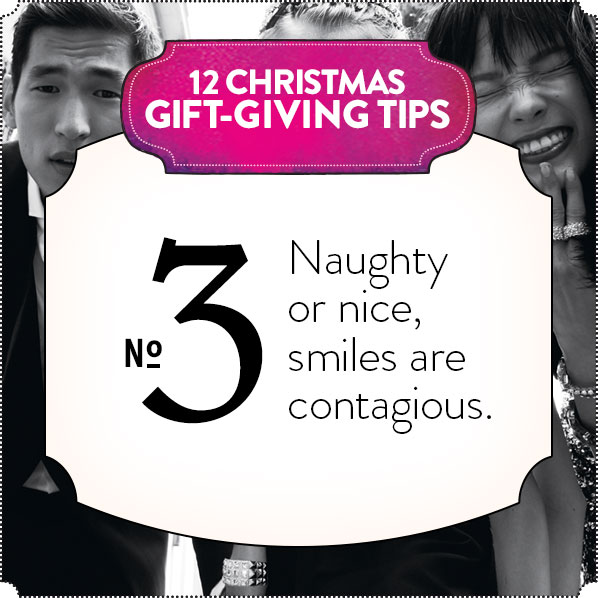 12 CHRISTMAS GIFT-GIVING TIPS - No 3 - Naughty or nice, smiles are contagious.