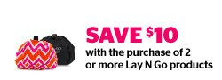 Save $10, with the purchase of 2 or more Lay N Go Products.