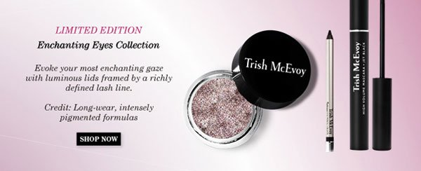 Trish McEvoy Online Exclusive Enchanting Eyes Collection