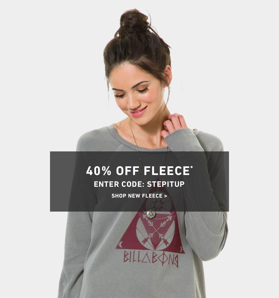 40% Off Fleece! Enter Code: STEPITUP