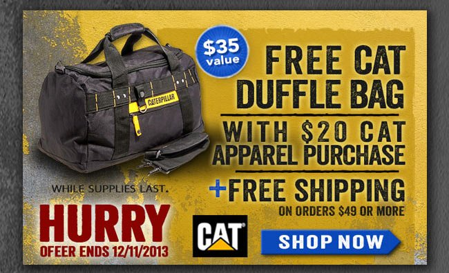 FREE CAT Duffle Bag with $20 CAT Apparel Purchase!