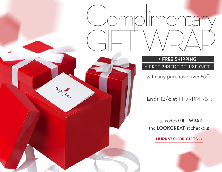 Complimentary GIFT WRAP + FREE Shipping + FREE 9-piece deluxe gift with any purchase over $60. Ends 12/6 at 11:59PM PST. Use codes GIFTWRAP and LOOKGREAT at checkout. HURRY! SHOP GIFTS.