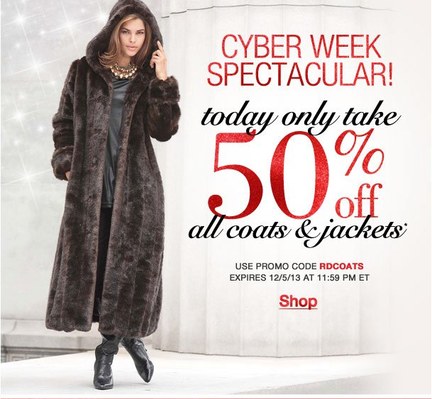 Cyber Week Spectacular! Today Only 50% off all coats and jackets! Use RDCOATS