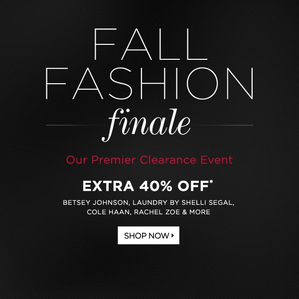 Fashion Finale Extra 40% Off*
