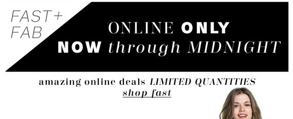 Online Only Now Through Midnight. Amazing online deals limited quantities. Shop Fast.