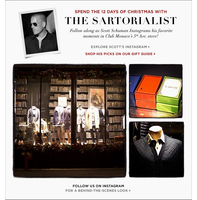 The Sartorialist's Twelve Days Of Christmas: See Scott's Favorite Club Monaco Gifts on Instagram!
