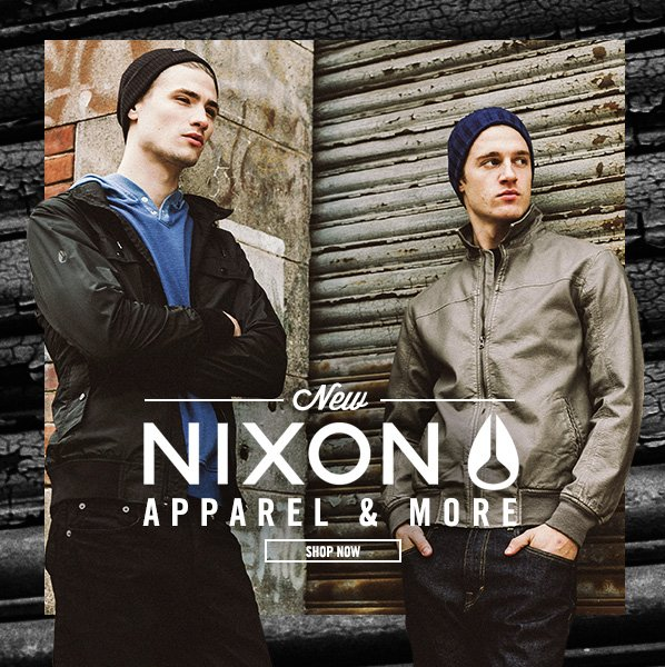 Shop NEW: Nixon Gear You Need Now