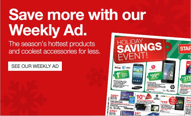 Save more with our Weekly Ad.   The seasons hottest products and coolest accessories for less.  See our  Weekly Ad