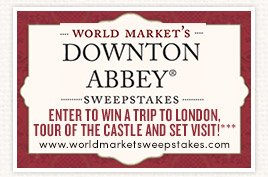 Enter World Market's Downton Abbey Sweepstakes