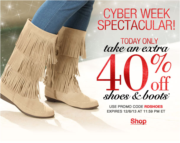 Cyber Week Spectacular! Today only Extra 40% off all shoes and boots! Use RDSHOES