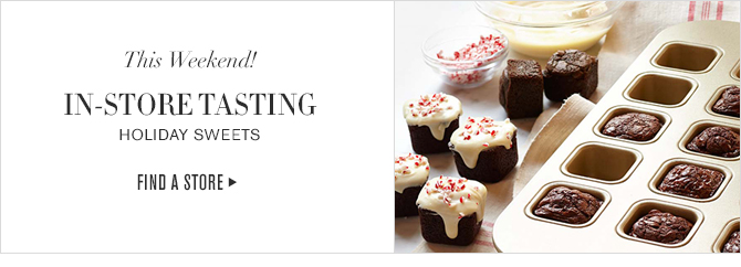 This Weekend! - IN-STORE TASTING - HOLIDAY SWEETS - FIND A STORE