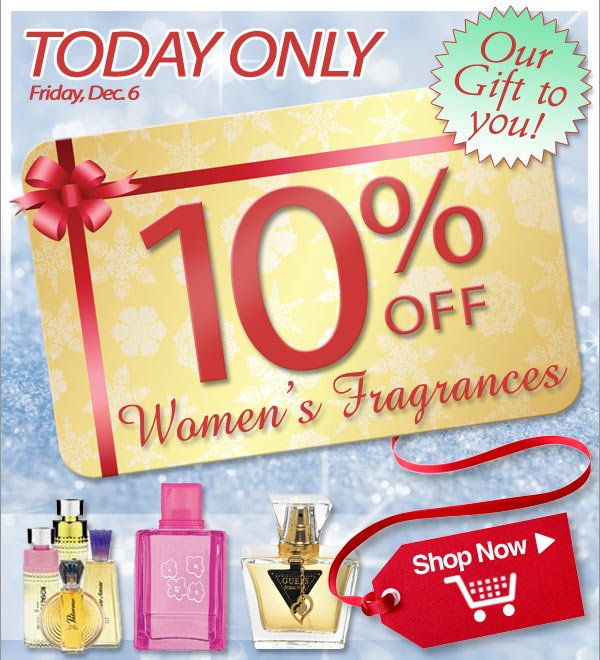 Today Only - 10% Off Women's Fragrances - Plus - Free Shipping! - Shop Now >>