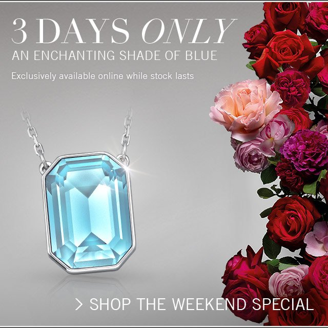 Shop the weekend special 3 days only exclusively available online while stock lasts