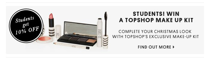 STUDENTS! WIN A TOPSHOP MAKE UP KIT - Find Out More
