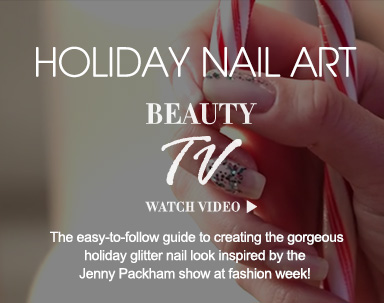 Beauty TV Daily VideoHoliday Nail ArtThe easy-to-follow guide to creating the gorgeous holiday glitter nail look inspired by the Jenny Packham show at fashion week!Watch Video>>