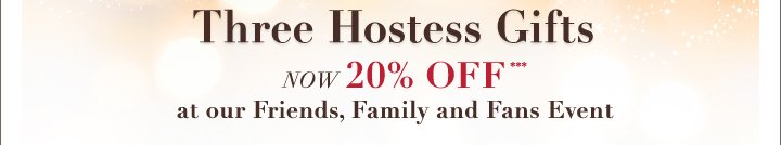 Three Hostess Gifts NOW 20% OFF***