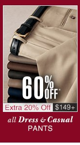 60% Off* Dress & Casual Pants - Extra 20% Off $149 USD or more