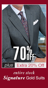 70% Off* Signature Gold Suits - plus Extra 20% Off