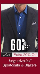 60% Off* Sportcoats & Blazers - plus Extra 20% Off