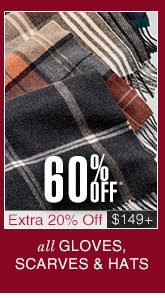 60% Off* Hats, Gloves & Scarves - Extra 20% Off $149 USD or more