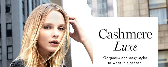 Cashmere Luxe | Gorgeous and easy sytles to wear this season.