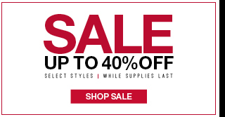 Sale - Up to 40% off - Shop Sale Now