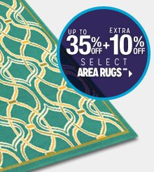 Up to 35% off + Extra 10% off Select Area Rugs**