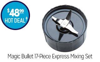 Magic Bullet 17-Piece Express Mixing Set - $48.99 - HOT DEAL