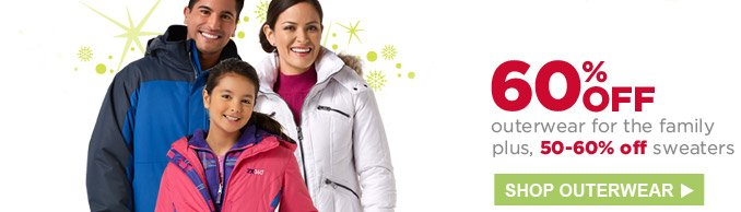 60% OFF outerwear for the family | plus, 50-60% off sweaters | SHOP OUTERWEAR