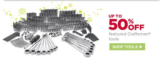 UP TO 50% OFF featured Craftsman(R) tools | SHOP TOOLS
