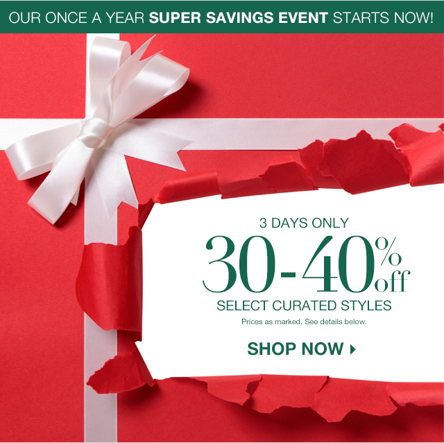 Shop our Once A Year Super Savings Event Now!