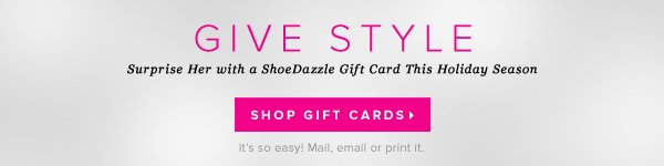 Truly Gifted Surprise Her with a ShoeDazzle Gift Card This Holiday Season - - Shop Gift Cards