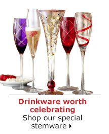 Drinkware worth celebrating Shop our special stemware