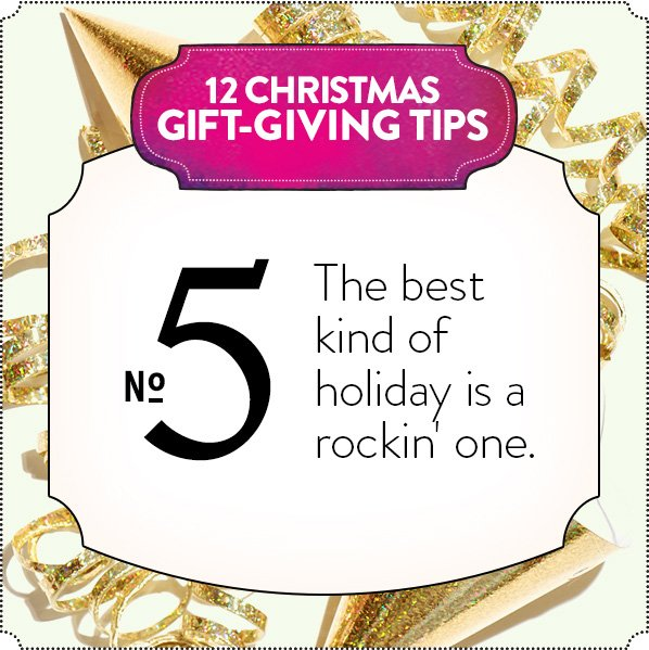 12 CHRISTMAS GIFT-GIVING TIPS - No 5 - The best kind of holiday is a rockin' one.