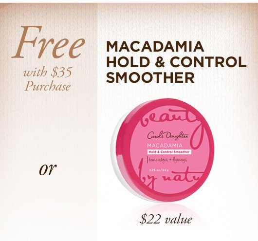 Free Macadamia Hold & Control Smoother with $35 Purchase