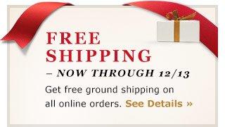 Free Shipping - Now through 12/13