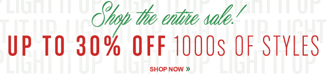 Shop The Entire Sale! Up to 30% Off 1000s of Styles