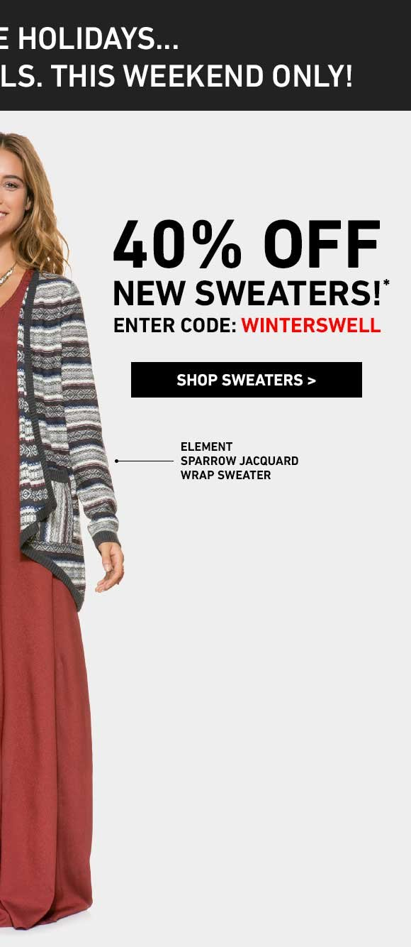 THIS WEEKEND ONLY: 40% Off Sweaters! Enter Code: WINTERSWELL