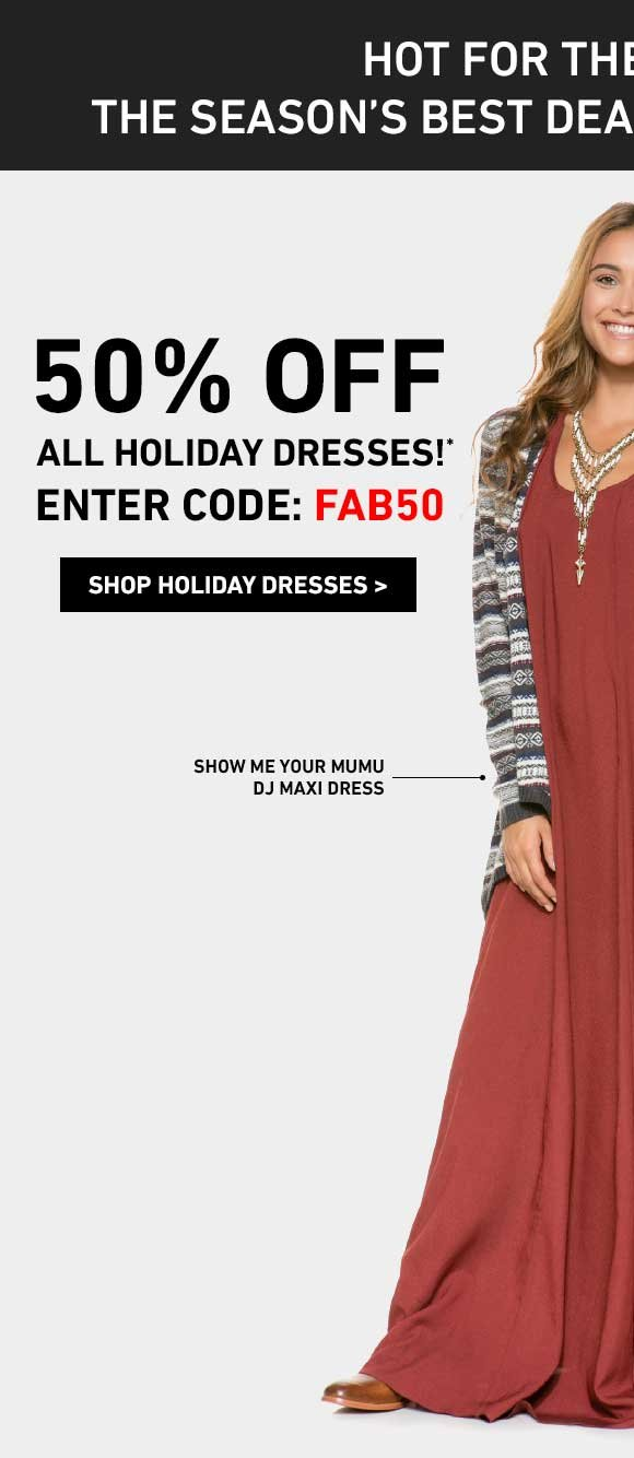 THIS WEEKEND ONLY: 50% Off Holiday Dresses! Enter Code: FAB50