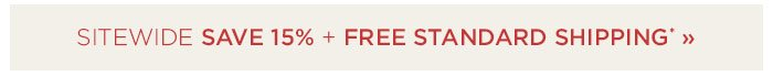 Save 15% Sitewide + Free Standard Shipping
