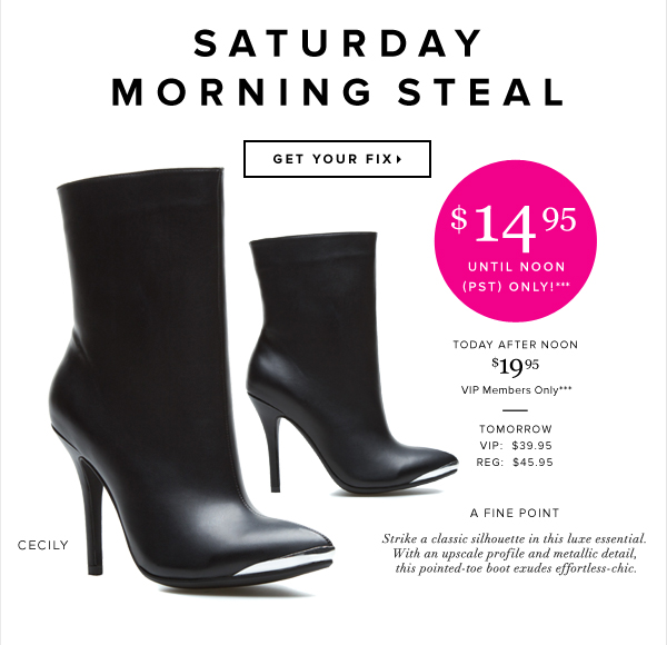 VIP Exclusive Saturday Morning Steal $14.95 Until Noon PST Only!*** - - Get Your Fix