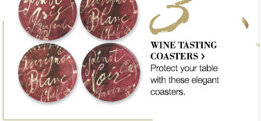 3. WINE TASTING COASTERS > | Protect your table with these elegant coasters.
