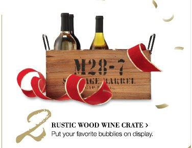 2. RUSTIC WOOD WINE CRATE > | Put your favorite bubblies on display.