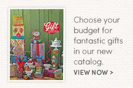 Choose your budget for fantastic gifts in our new Catalog